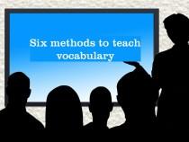 Six methods to teach vocabulary