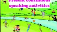 Present continuous speaking activities