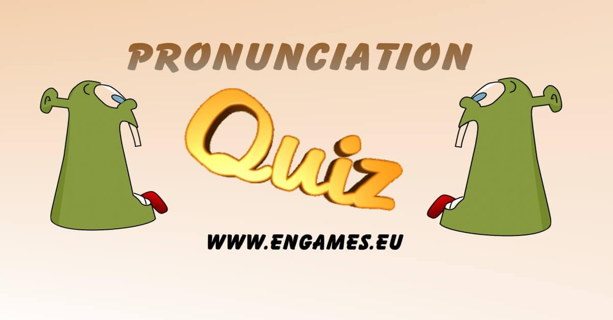 pronunciation quiz