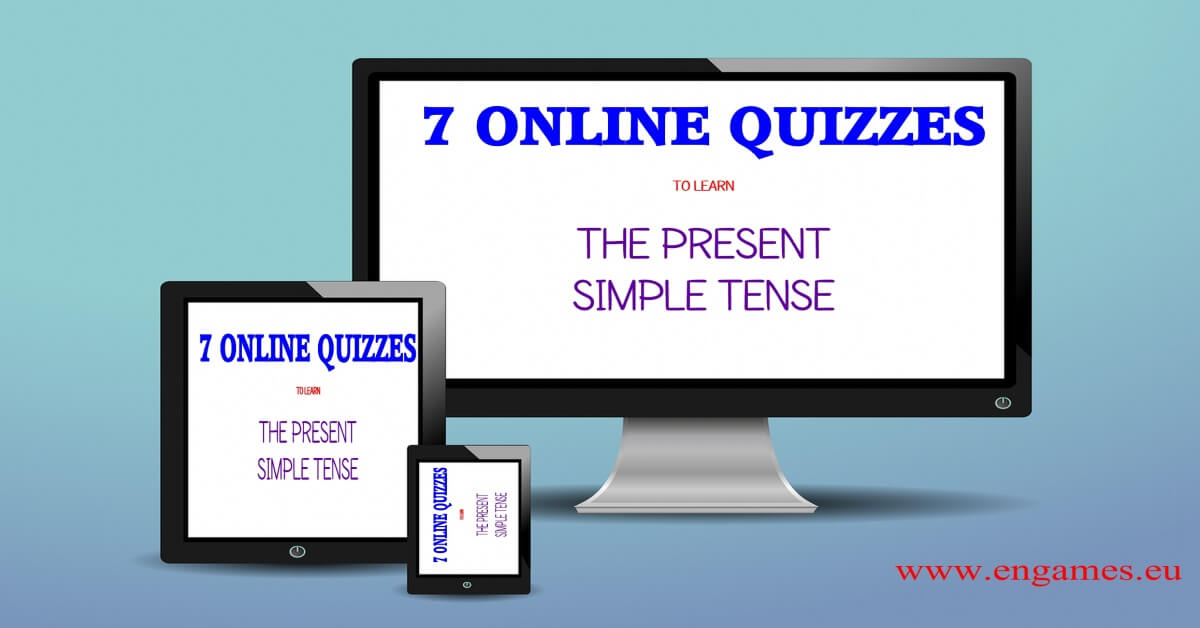 seven online quizzes to learn the present simple tense