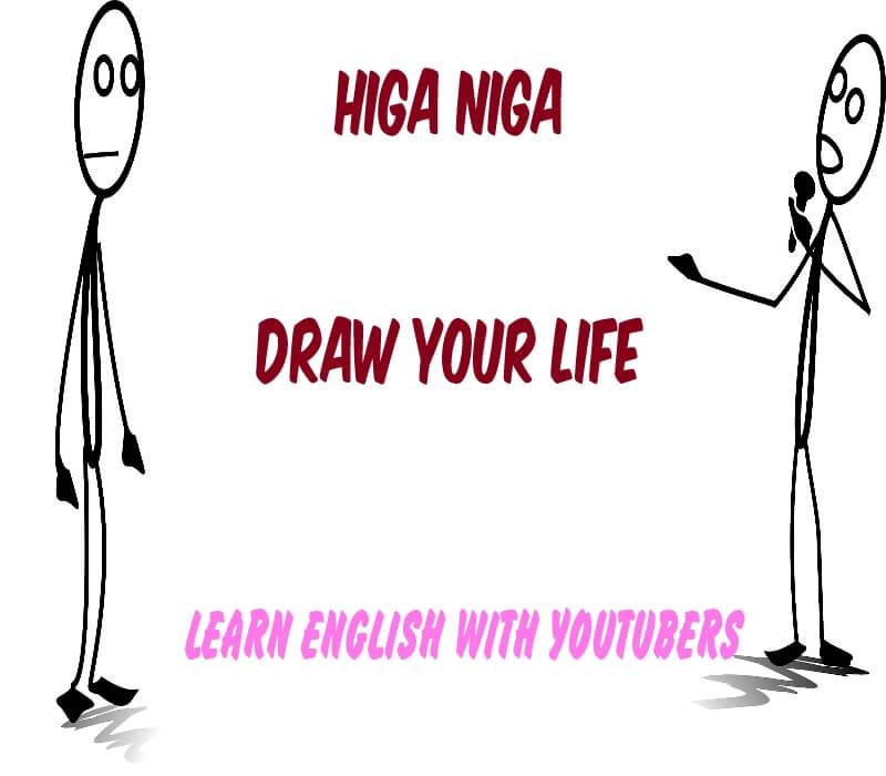DRAW YOUR LIFE NIGA HIGA