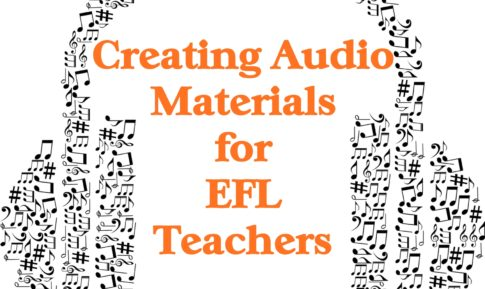 Creating Audio Materials for EFL Teachers